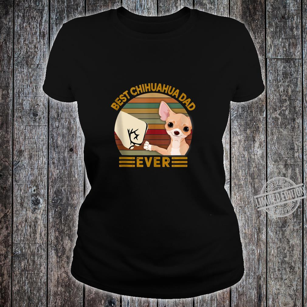 BEST chihuahua DAD EVER Bump fist Vintage Shirt ladies tee