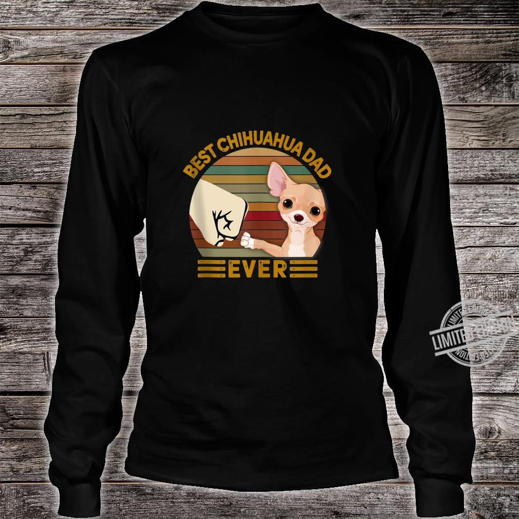 BEST chihuahua DAD EVER Bump fist Vintage Shirt long sleeved