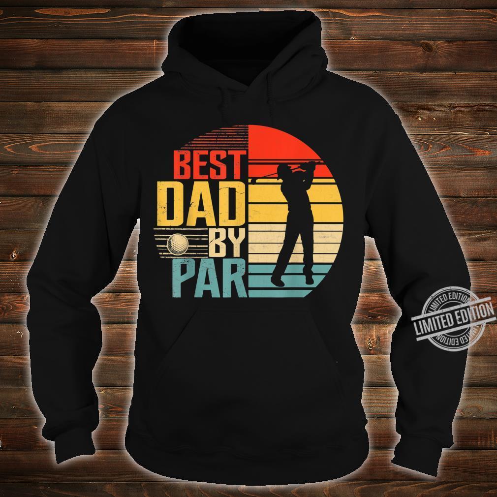 Best Dad By Par Father's Day Golf Golfer Shirt hoodie