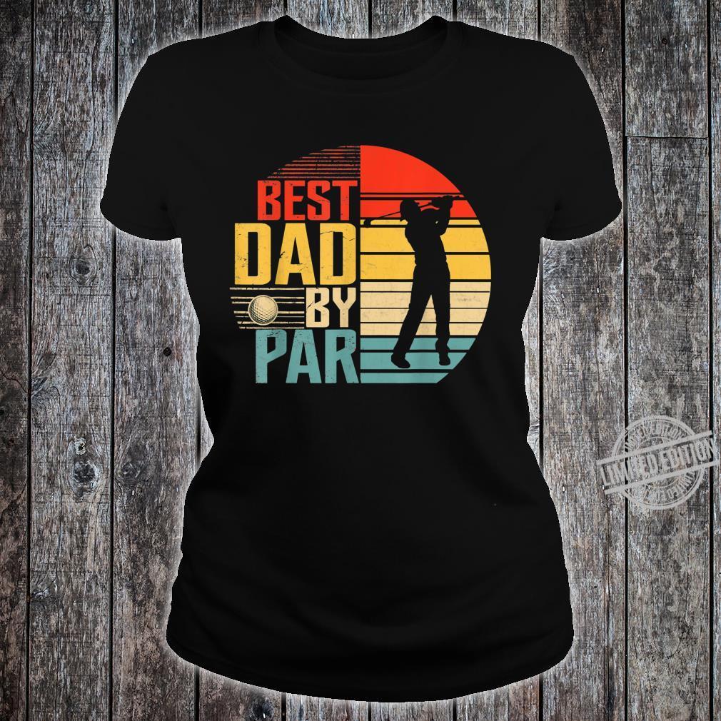 Best Dad By Par Father's Day Golf Golfer Shirt ladies tee